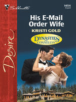 His E-Mail Order Wife (Mills & Boon Desire) (Dynasties: The Connellys – Book 8), Kristi Gold
