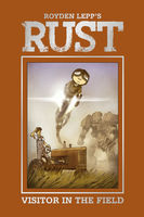 Rust Vol. 1: Visitor in the Field, Royden Lepp