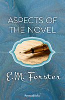 Aspects of the Novel, E. M. Forster