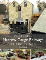 Modelling Narrow Gauge Railways in Small Scales, Chris Ford