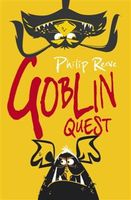 Goblin Quest, Philip Reeve