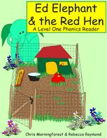 Ed Elephant & the Red Hen – A Level One Phonics Reader, Chris Morningforest, Rebecca Raymond