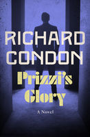 Prizzi's Glory, Richard Condon