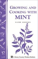 Growing and Cooking with Mint, Glenn Andrews