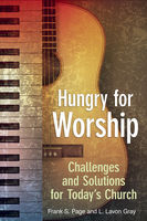 Hungry for Worship, Frank Page, Lavon Gray
