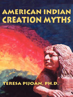 American Indian Creation Myths, Teresa Pijoan