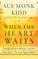 When the Heart Waits, Sue Monk Kidd