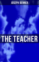 The Teacher, Joseph Benner