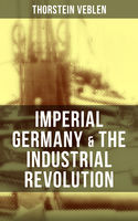 Imperial Germany & the Industrial Revolution, Thorstein Veblen