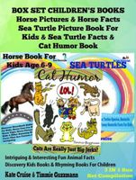 Box Set Children's Books: Horse Pictures & Horse Facts – Sea Turtle Picture Book For Kids & Sea Turtle Facts & Cat Humor Book, Kate Cruise
