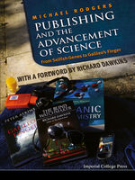 Publishing and the Advancement of Science, Michael Rodgers