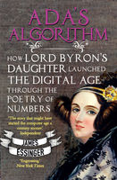 Ada's Logarithm: How Lord Byron's Daughter Ada Lovelace Launched the Digital Age, James Essinger