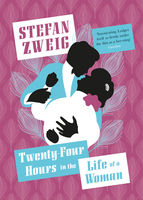 Twenty-Four Hours in the Life of a Woman, Stefan Zweig