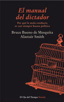 El manual del dictador, Alastair Smith, Bruce Bueno de Mesquita