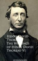 The Writings VI, Henry David Thoreau