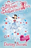 Holly and the Ice Palace (Magic Ballerina, Book 17), Darcey Bussell
