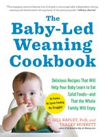 Baby-Led Weaning Cookbook, Gill Rapley, Tracey Murkett
