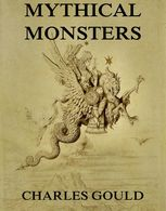 Mythical Monsters, Charles Gould