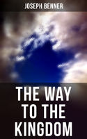 THE WAY TO THE KINGDOM, Joseph Benner