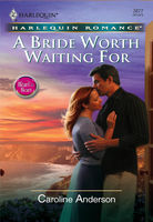 A Bride Worth Waiting For, Caroline Anderson