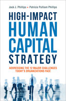 High-Impact Human Capital Strategy, Jack Phillips, Patricia Pulliam Phillips