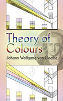 Theory of Colours, Johan Wolfgang Von Goethe
