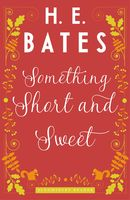 Something Short and Sweet, H.E.Bates