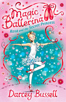Rosa and the Secret Princess (Magic Ballerina, Book 7), Darcey Bussell