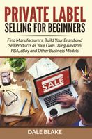 Private Label Selling For Beginners, Dale Blake