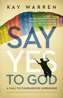 Say Yes to God, Kay Warren
