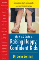 A to Z Guide to Raising Happy, Confident Kids, Jenn Berman