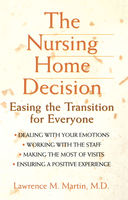 The Nursing Home Decision, Lawrence Martin