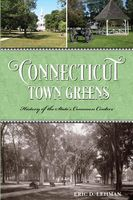 Connecticut Town Greens, Eric D.Lehman
