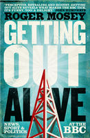 Getting Out Alive, Roger Mosey