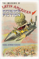 The Emergence of Latin American Science Fiction, Rachel Haywood Ferreira