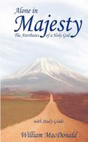 Alone in Majesty with Study Guide, William MacDonald