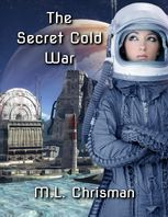 The Secret Cold War, M.L.Chrisman