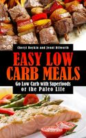 Easy Healthy Cooking: Healthy Recipes from the Paleolithic Diet and Superfoods, Lori Chase