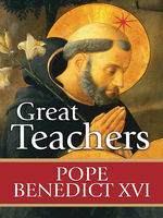 Great Teachers, Pope Benedict XVI