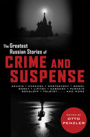 Greatest Russian Stories of Crime and Suspense, Otto Penzler