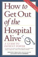 How to Get Out of the Hospital Alive, Sheldon Paul Blau