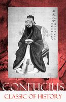 Classic of History (Part 1 & 2: The Book of Thang & The Books of Yü), Confucius