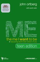 The Me I Want to Be, Teen Edition, John Ortberg