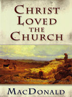 Christ Loved the Church, William MacDonald