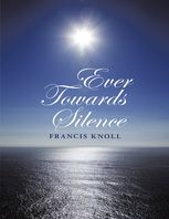 Ever Towards Silence, Francis Knoll