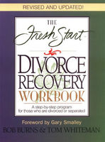 The Fresh Start Divorce Recovery Workbook, Bob Burns