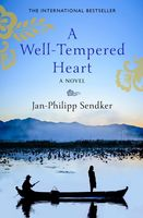 A Well-Tempered Heart, Jan-Philipp Sendker
