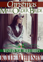 Christmas Mail Order Bride, Kate Whitsby