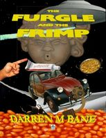 The Furgle and the Frimp, Darren M Bane