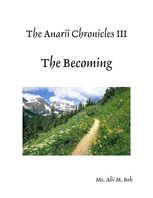 The Anarii Chronicles 3 – The Becoming, Alii M.Bek